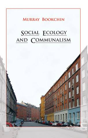 "Murray Bookchin ""Social ecology and communalism"""