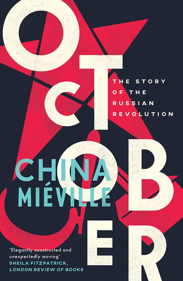 "China Mieville ""October: The Story of the Russian Revolution"""