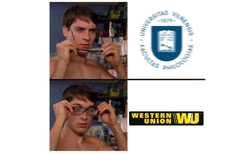 """dviejų dalių memas: pirmojoje Peteris Parkeris be akinių neryškiai mato Vilniaus universiteto Filologijos fakulteto logotipą; antrojoje dalyje, jau užsidėjęs akinius – """"Western Union"""" logo"""