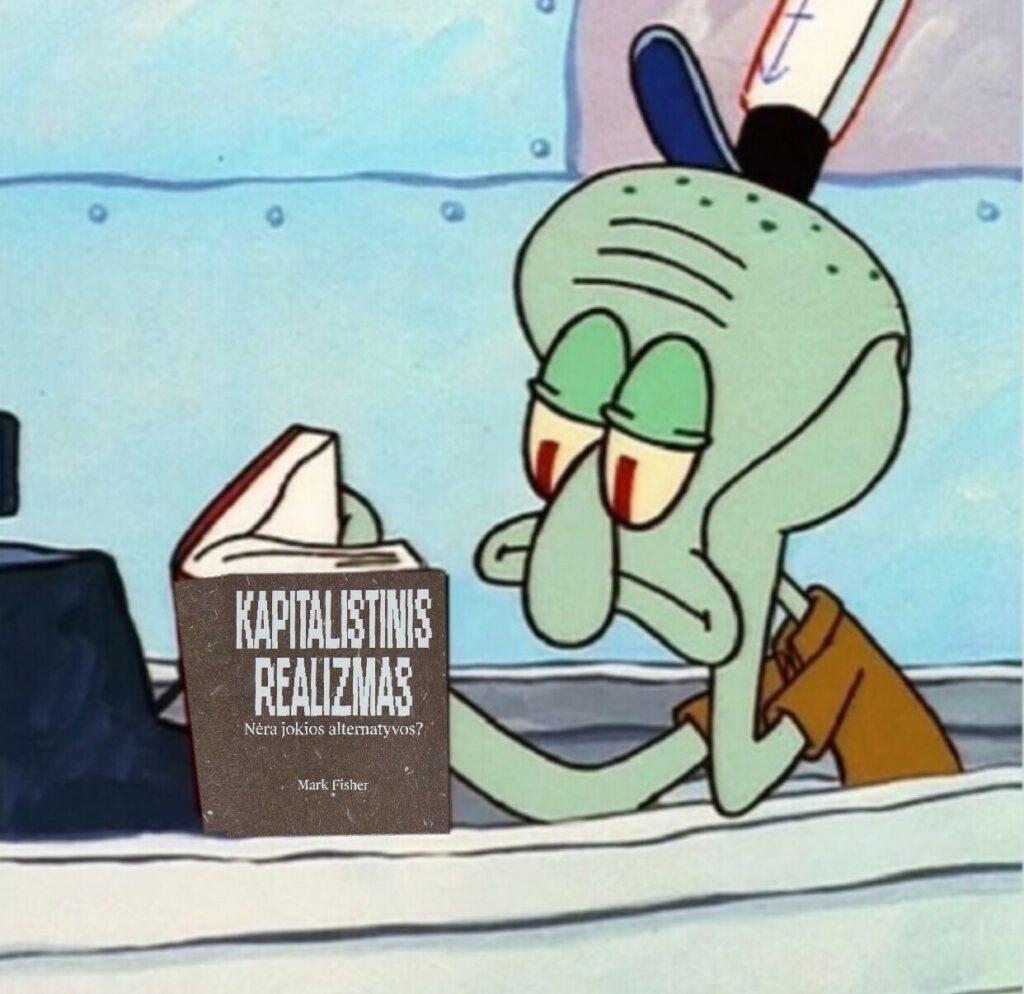 """Memas, vaizduojantis animacinio filmuko """"Kempiniukas plačiakelnis"""" personažą Kalmarą, skaitantį Marko Fisherio """"Kapitalistinį realizmą""""."""
